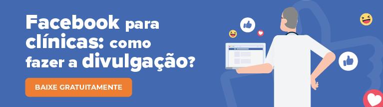 eBook gratuito de Facebook para clínicas: aumente sua presença online para atrair ainda mais pacientes!