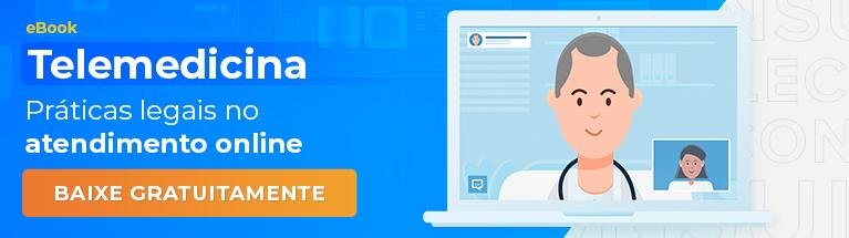 eBook Telemedicina: aprenda todas as práticas legais do atendimento online!